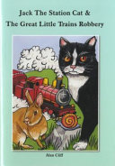 Jack the Station Cat and the Great Little Trains Robbery