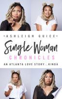 Single Woman Chronicles