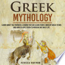 Greek Mythology Learn About The Powerful Lessons You Can Learn From 3 Ancient Greek Titans And How To Apply Them To Modern Day Life