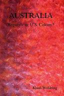 Australia   Republic Or Us Colony
