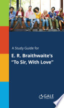 A Study Guide for E. R. Braithwaite's