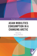 Asian Mobilities Consumption in a Changing Arctic
