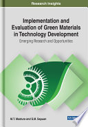 Implementation and Evaluation of Green Materials in Technology Development  Emerging Research and Opportunities