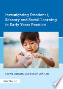 Investigating Emotional Sensory And Social Learning In Early Years Practice
