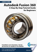Autodesk Fusion 360 A Step By Step Tutorial Guide For Beginners