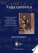 Fuga canónica  : en torno de la figura desdichada de Julio Quevedo Arvelo, llamado El Chapín, y otras notas sobre la música y la amusia