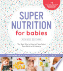 Super Nutrition for Babies  Revised Edition