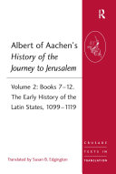 Albert of Aachen's History of the Journey to Jerusalem: ...