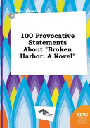 100 Provocative Statements about Broken Harbor