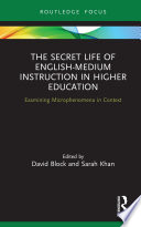 The Secret Life of English Medium Instruction in Higher Education
