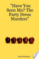 Have You Seen Me? the Party Dress Murders Pdf/ePub eBook