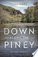 Download Down Along the Piney Pdf