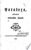 Paradoxa, gröstentheils militarischen Inhalts. [The preface is signed: L., i.e. the Prince de Ligne.]
