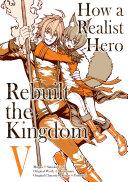 How a Realist Hero Rebuilt the Kingdom (Manga) Volume 5 [Pdf/ePub] eBook