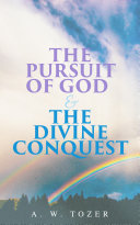 The Pursuit of God & The Divine Conquest
