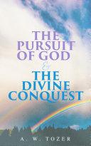 The Pursuit of God   The Divine Conquest Book