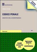 Codice penale. Annotato con la giurisprudenza. 2010 - Esame Avvocato 2010. Aggiornamento normativo e giurisprudenziale. Addenda gratuita.
