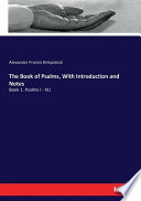 The Book of Psalms  With Introduction and Notes Book