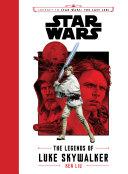 Journey to Star Wars The Last Jedi: The Legends of Luke Skywalker