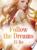 Follow the Dreams
