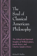 Soul of Classical American Philosophy, The
