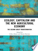 Ecology Capitalism And The New Agricultural Economy