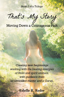 That s My Story   Moving Down a Courageous Path