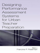 Designing Performance Assessment Systems for Urban Teacher Preparation