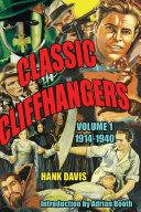 Classic Cliffhangers  Volume 1 1914 1940