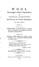 Pdf Wool Encouraged Without Exportation, Or, Practical Observations on Wool and the Woollen Manufacture : in Two Parts