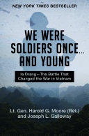 We Were Soldiers Once . . . and Young Pdf/ePub eBook
