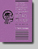 Magnetic Resonance Imaging And Computed Tomography Of The Head And Spine Book PDF