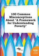 100 Common Misconceptions about a Framework for Understanding Poverty