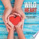 Wild Heart  Healthy Life