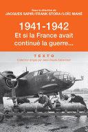 1941-1942. Et si la France avait continué la guerre...