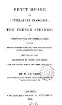Petit musée de littérature française: or The French speaker. By m. Le Page