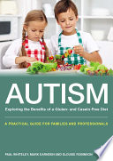 Autism Exploring The Benefits Of A Gluten And Casein Free Diet Book