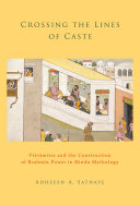 Crossing the Lines of Caste: Visvamitra and the Construction of ...