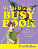 The Wiggle   Giggle Busy Book Book PDF