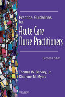Practice Guidelines for Acute Care Nurse Practitioners   E Book