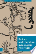 Politics And Literature In Mongolia 1921 1948