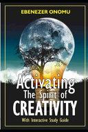 Activating The Spirit Of Creativity