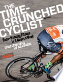 """The Time-Crunched Cyclist: Race-Winning Fitness in 6 Hours a Week, 3rd Ed."" by Chris Carmichael, Jim Rutberg"