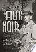 """Encyclopedia of Film Noir"" by Geoff Mayer, Brian McDonnell, Brian P. McDonnell"