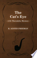 The Cat s Eye  A Dr Thorndyke Mystery