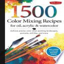 1 500 Color Mixing Recipes for Oil  Acrylic   Watercolor