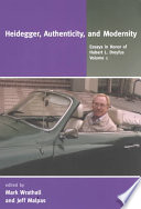 Essays in Honor of Hubert L. Dreyfus: Heidegger, authenticity, and modernity
