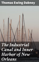 The Industrial Canal and Inner Harbor of New Orleans