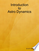 Introduction to Astro Dynamics Book