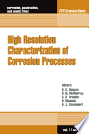High Resolution Characterization Of Corrosion Processes Book PDF
